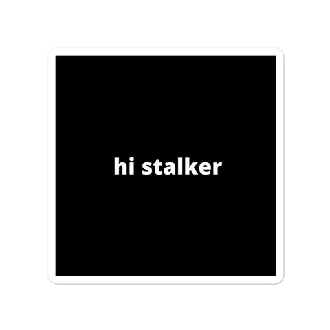 Quote Sticker - Hi Stalker