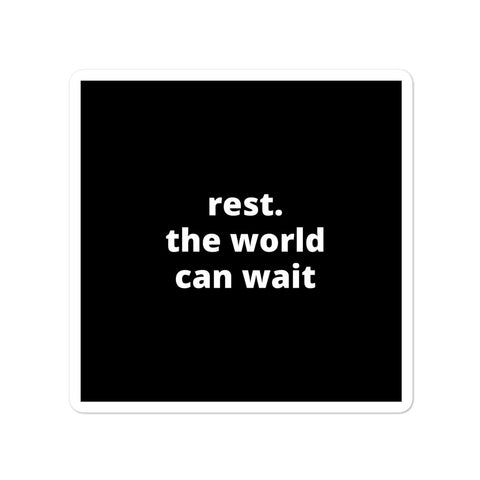 Quote Sticker - Rest. The World Can Wait
