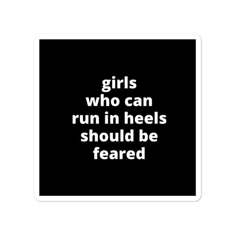Quote Sticker - Girls Who Can Run In Heels Should Be Feared