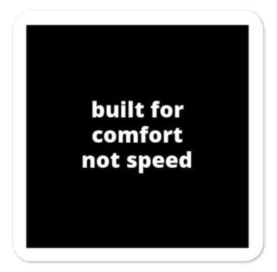 "2x2"" Quote Stickers (4) - Built For Comfort Not Speed"