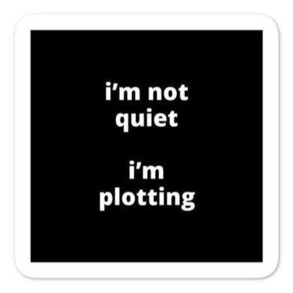 "2x2"" Quote Stickers (4) - I'm Not Quiet I'm Plotting"