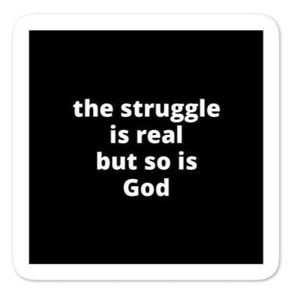 "2x2"" Quote Stickers (4) - The Struggle Is Real But So Is God"