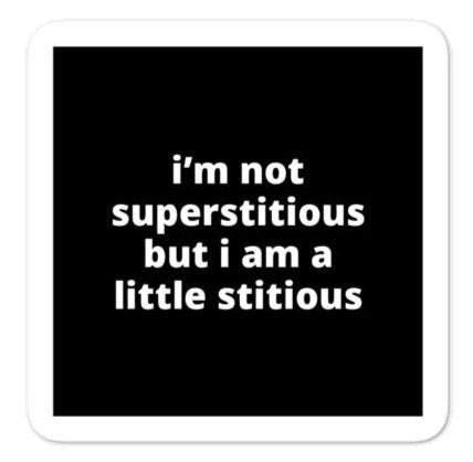 "2x2"" Quote Stickers (4) - I'm Not Superstitious But I am a Little Stitious"