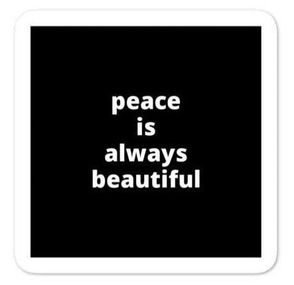 "2x2"" Quote Stickers (4) - Peace Is Always Beautiful"