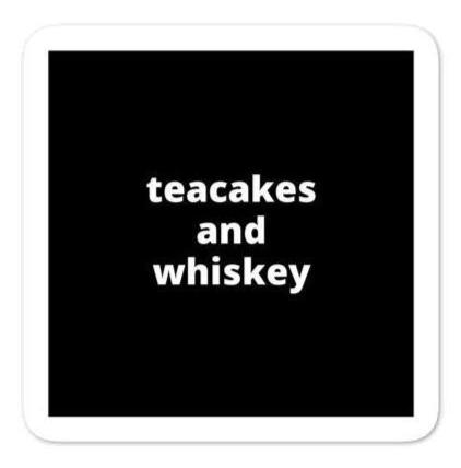"2x2"" Quote Stickers (4) - Teacakes and Whiskey"