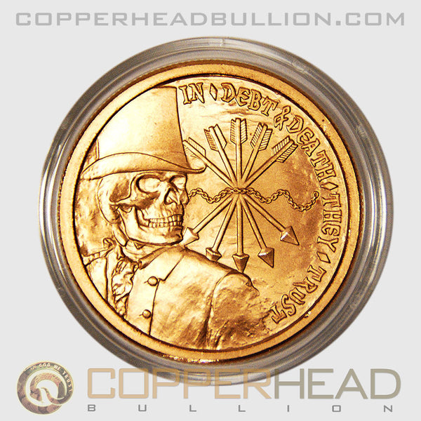 Debt Amp Death 1 Oz Copper Coin Silver Bullet Silver