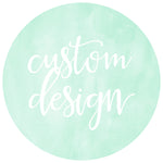 Custom Design: Watercolor