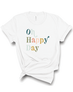 Oh Happy Day Tee | Adult | RTS