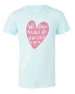He First Loved Us Heart Tee | Kids | RTS