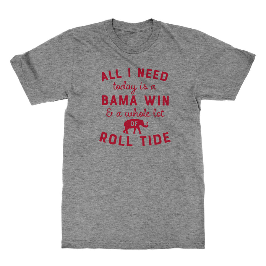 All I Need Today Bama