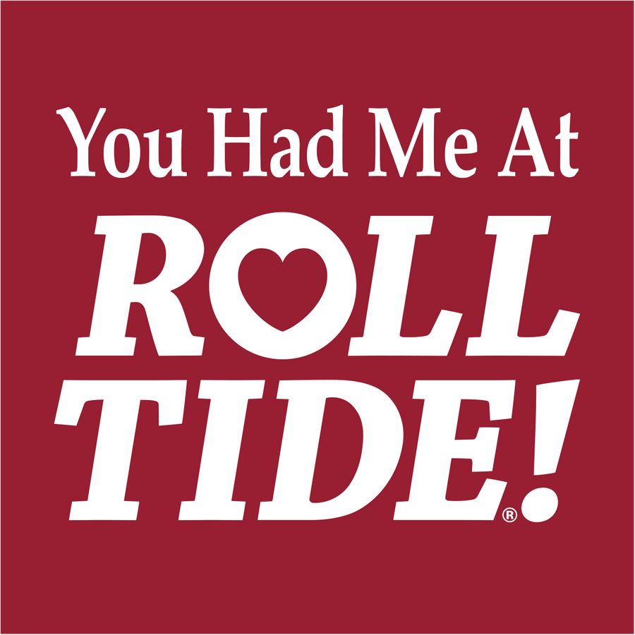 You Had Me At Roll Tide Decal