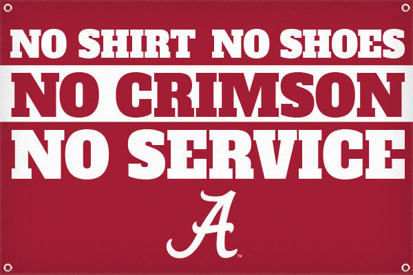 No Shirt No Shoes No Crimson No Service - 2ft x 3ft