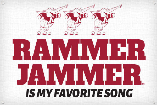 Rammer Jammer is my Favorite Song - 2ft x 3ft