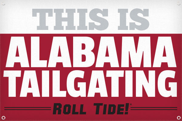 This Is Alabama Tailgating - 2ft x 3ft