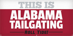 This Is Alabama Tailgating - 3ft x 6ft