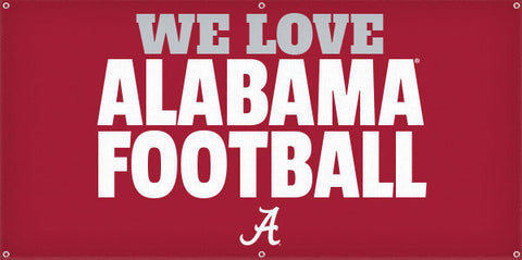 We Love Alabama Football - 3ft x 6ft