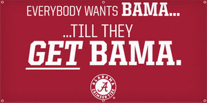 Everybody Wants Bama... Banner