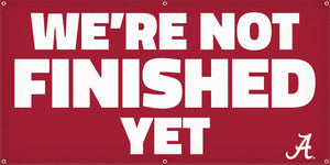 We're Not Finished Yet Banner