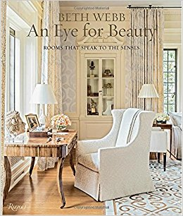 Beth Webb: An Eye for Beauty: Rooms That Speak to the Senses