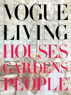 Vogue Living: Houses Gardens People