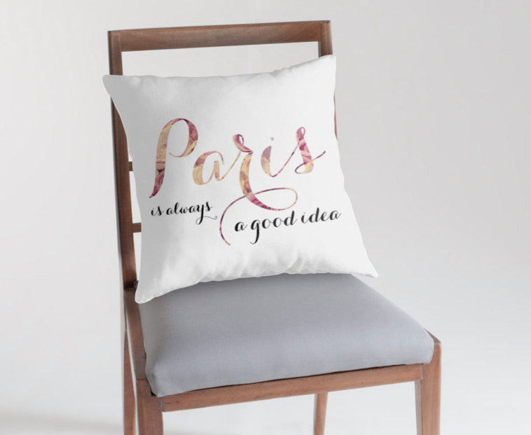Paris Is Always A Good Idea Throw Pillow Cover Mallory Lynn Decor