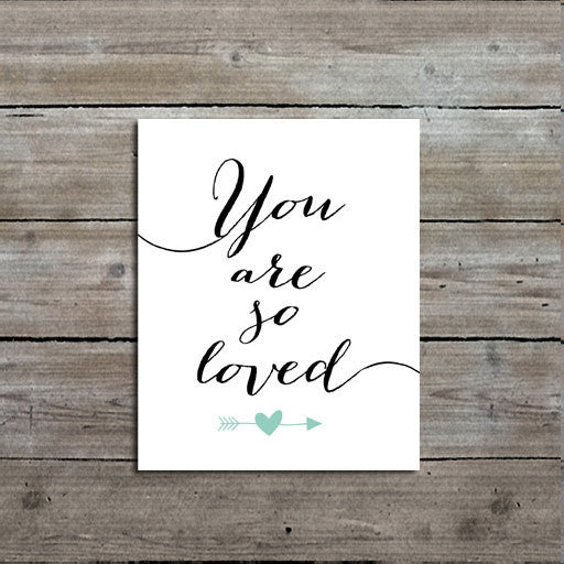 You are so Loved Quote Art Print