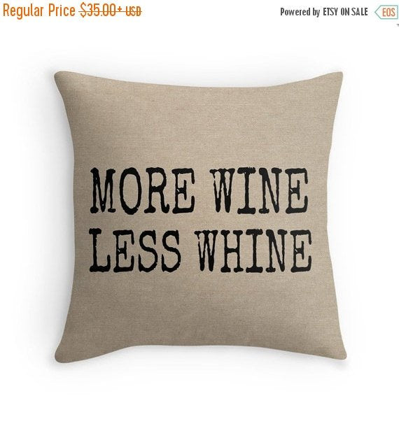ON SALE More Wine, Less Whine Quote on a Burlap Look Pillow Cover, Statement Decorative Throw Pillow, Rustic Decor, Funny