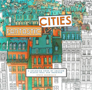 Fantastic Cities - Adult Colouring Book