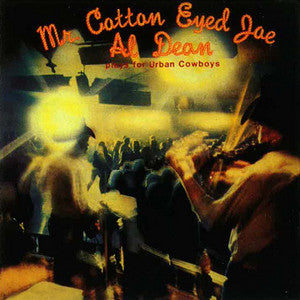 Al Dean - Mr. Cotton Eyed Joe