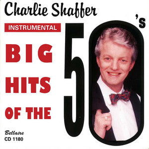 Charlie Shaffer - Big Hits of the 50's Vol. I & 2