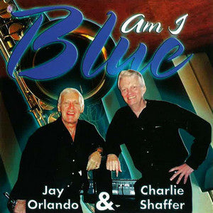 Charlie Shaffer - Am I Blue