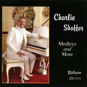 Charlie Shaffer - Medleys And More