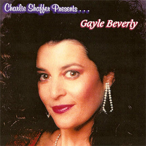 Charlie Shaffer Presents Gayle Beverly