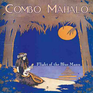 Combo Mahalo - Flight Of The Blue Manu