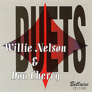Willie Nelson & Don Cherry - Duets