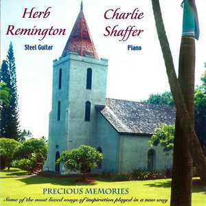 Charlie Shaffer & Herb Remington - Precious Memories