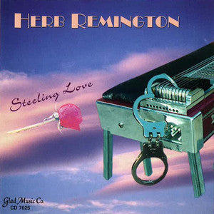 Herb Remington - Steeling Love