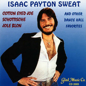 Isaac Payton Sweat - Cotton Eyed Joe and Other Dance Hall Favorites