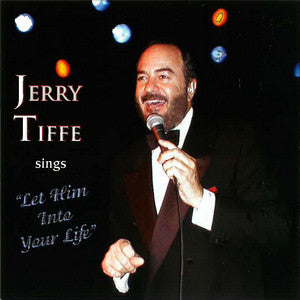 Jerry Tiffe - Jerry Tiffe Sings 'Let Him Into Your Life'