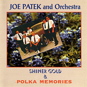 Joe Patek - Shiner Gold & Polka Memories