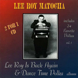 Lee Roy Matocha - Lee Roy Is Back Again / Dance Time Polka (Double Album)