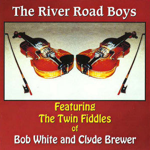 The River Road Boys - The Twin Fiddles of Bob White & Clyde Brewer