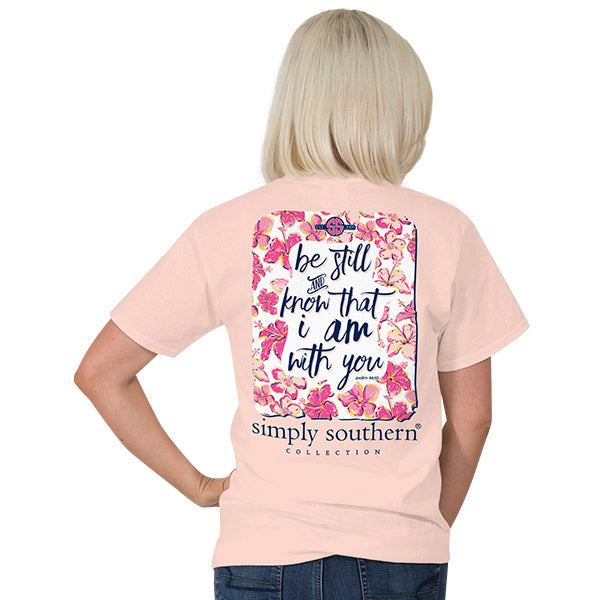 Simply Southern Be Still and Know that I am with You T-shirt