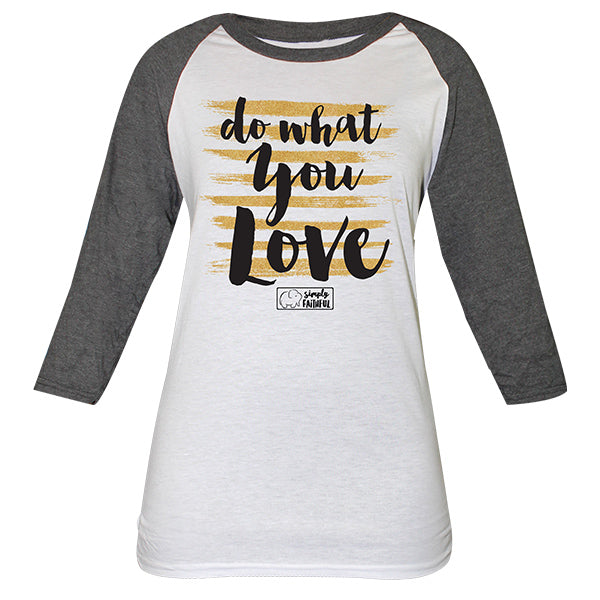 Simply Faithful Do What You Love T-shirt
