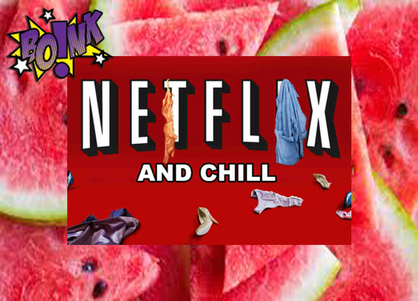 Netflix and Chill by Boink eJuice