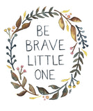 Be Brave Print - Mikko x Julia Haney