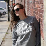 Grey Coffee Snob Crewneck