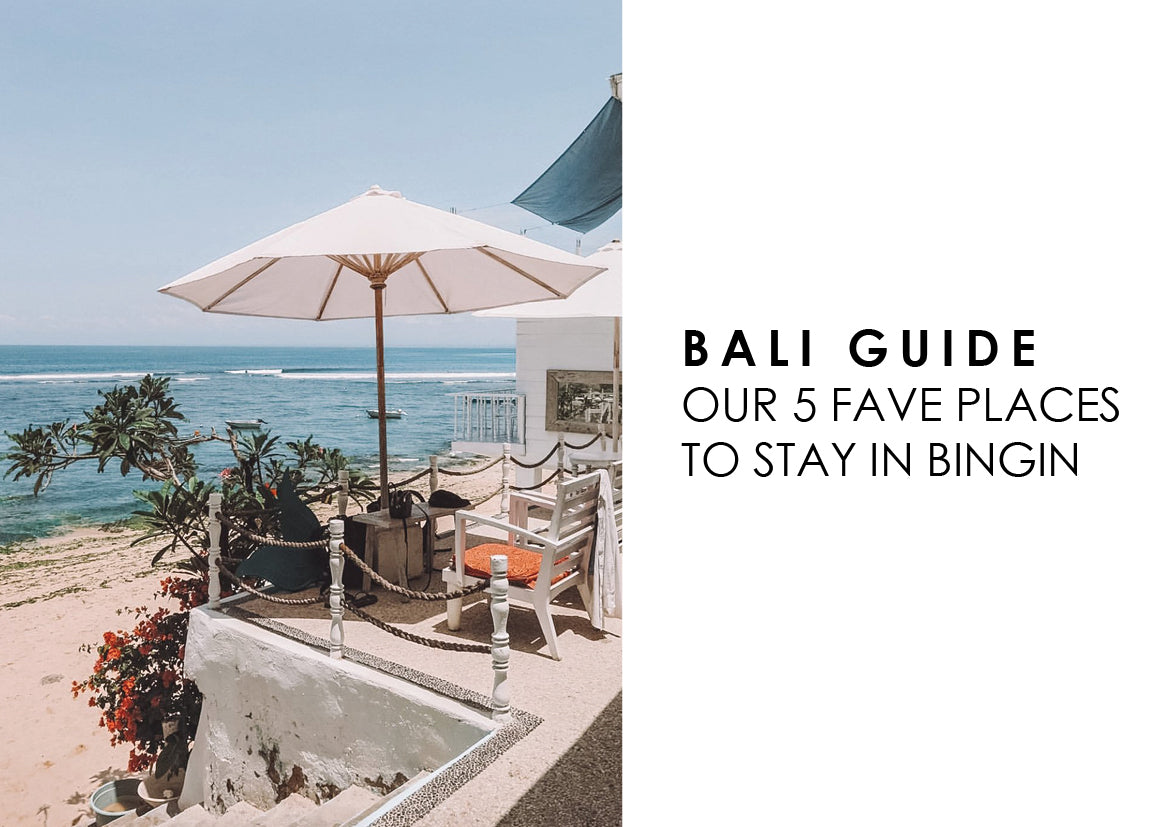 BALI GUIDE | OUR 5 FAVOURITE PLACES TO STAY IN BINGIN