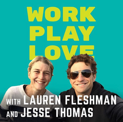 Jesse Thomas and Lauren Fleshman's Work, Play, Love podcast