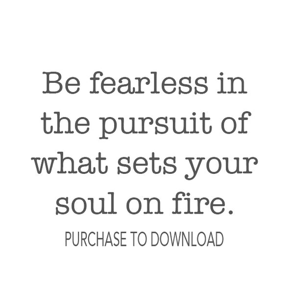 Be Fearless In The Pursuit